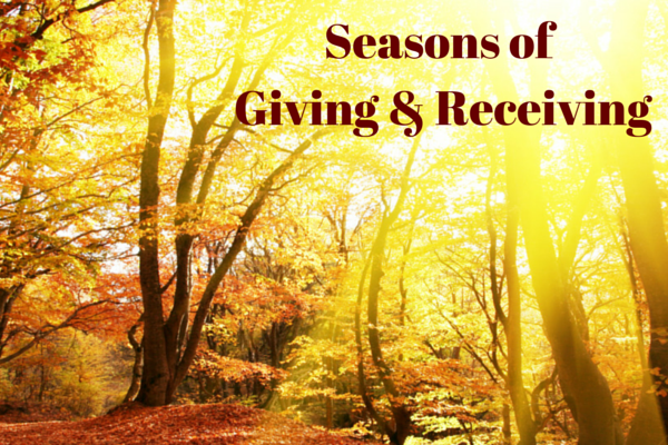 Are you in a season of giving or receiving?